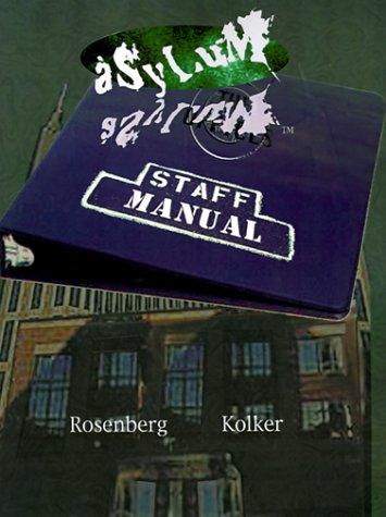 Staff Manual: A Supplement for Asylum, Rosenberg, Aaron; Kolker, Alex