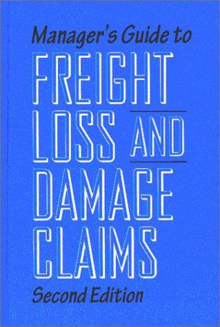Manager's Guide to Freight Loss and Damage Claims (2nd Edition)