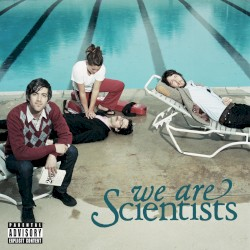 We Are Scientists - Its A Hit