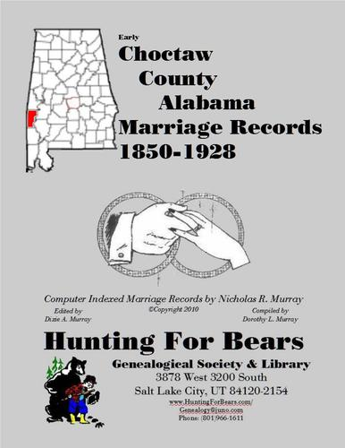 Choctaw Co AL Marriages 1850-1928 by