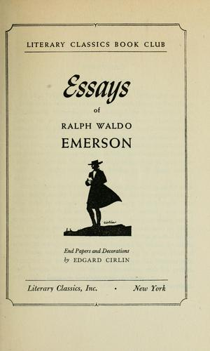 The essays of Ralph Waldo Emerson by Ralph Waldo Emerson