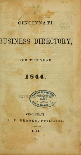 The Cincinnati business directory for the year 1844 by Brooks, R. P., Cincinnati, pub