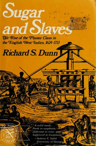Sugar and slaves by Richard S. Dunn