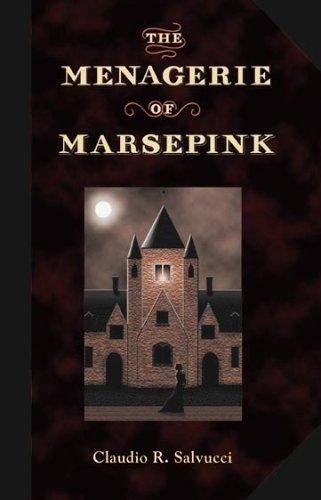 The Menagerie of Marsepink by Claudio R. Salvucci
