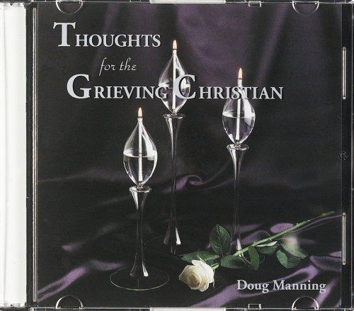 Thoughts for the Grieving Christian by Doug W. Manning