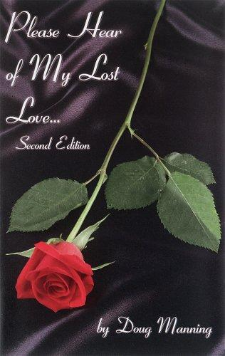 Please Hear of My Lost Love by Doug W. Manning