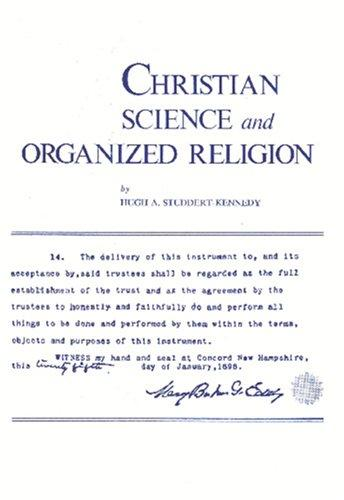Christian Science and Organized Religion by Hugh A. Studdert-Kennedy