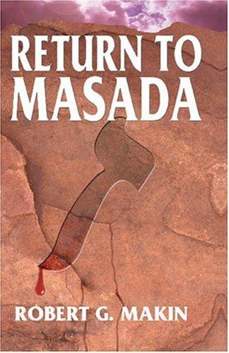 Return to Masada by Robert G. Makin