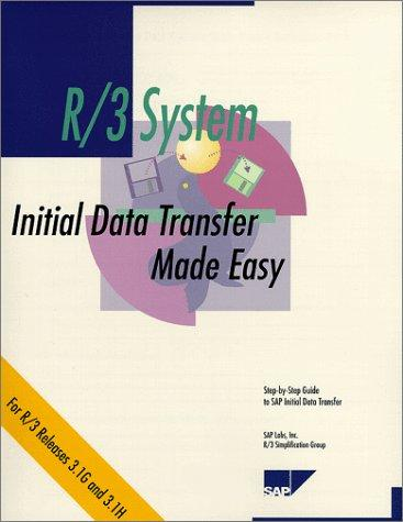 Initial Data Transfer Made Easy, Release 3.1 G/H by SAP Labs Inc. R/3 Simplification Group