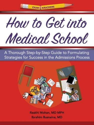 Examkrackers How to Get into Medical School by Raakhi Mohan, Ibrahim Busnaina