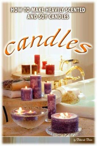 Making Heavily Scented Candles by Mabel White by Deborah R. Dolen