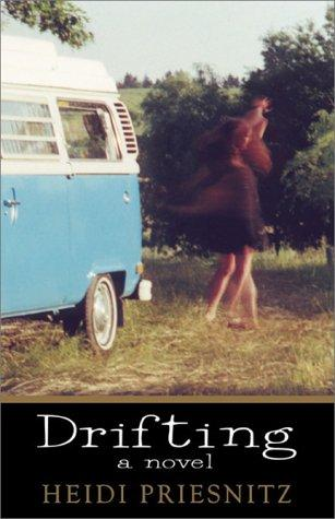 Drifting, a novel by Heidi Priesnitz