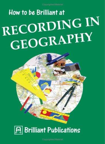 How to Be Brilliant at Recording in Geography (How to Be Brilliant At...) by Susan M. Lloyd